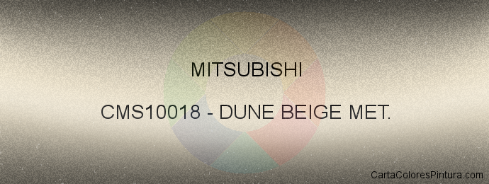 Pintura Mitsubishi CMS10018 Dune Beige Met.