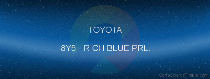 Pintura Toyota 8Y5 Rich Blue Prl.